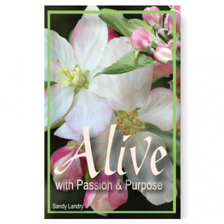 Alive with Passion and Purpose